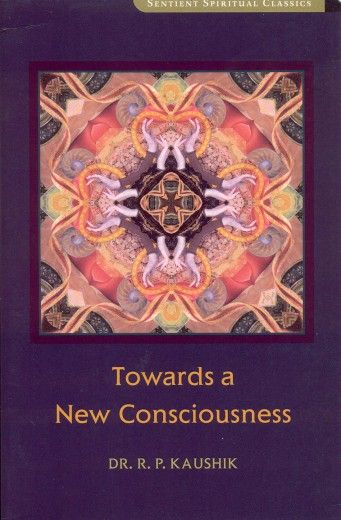 Towards-a-New-Consciousness-Dr-Kaushik-cover-front