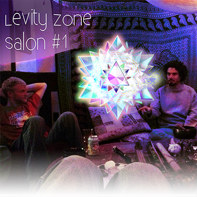 LZ Episode 024: Levity Zone Salon #1 – Pt2 – Chemical Consciousness